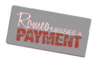 romeo-misses-a-payment-logo